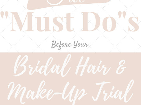 Tips for a Successful Hair & Makeup Trial Experience