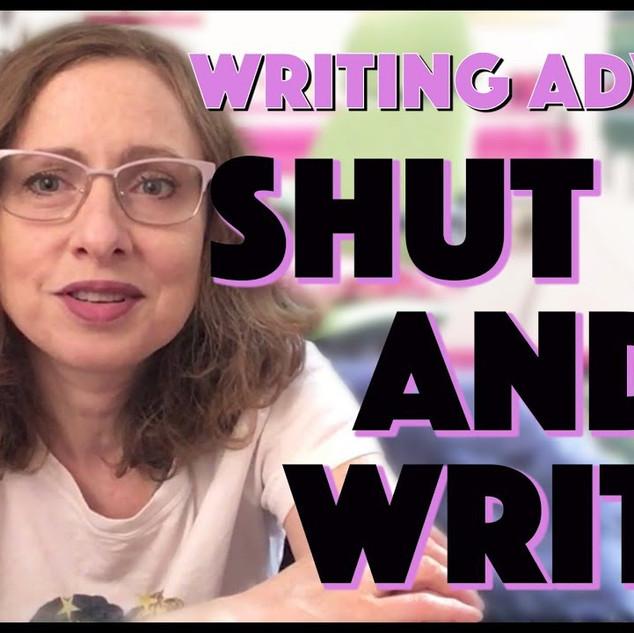 SHUT UP AND WRITE