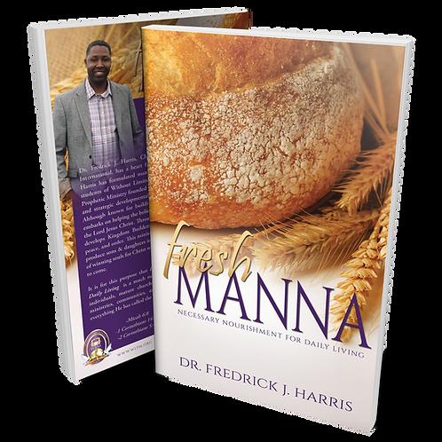 Fresh Manna: Necessary Nourishment for Daily Living