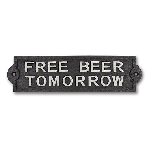 Free Beer Tomorrow Cast Iron Sign - I186FREE