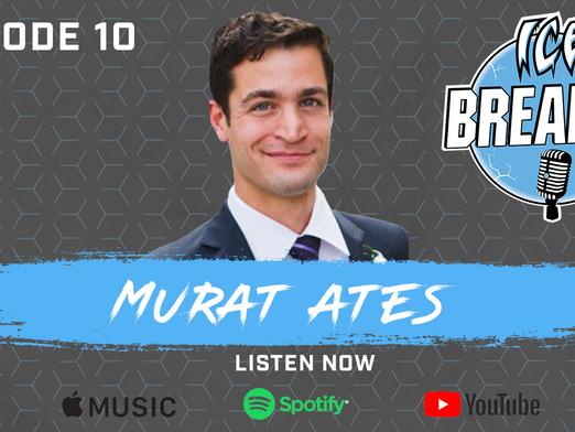 Episode 10 - Murat Ates