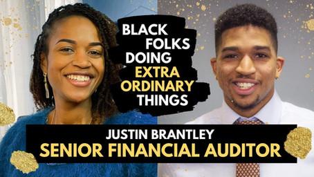 Black Folks Doing Extraordinary Things: Justin Brantley - Senior Financial Auditor
