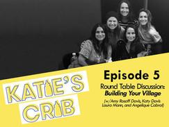 Katie's Crib: Building Your Village