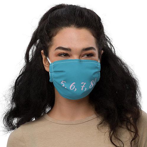 ...5, 6, 7, 8! Premium Face Mask