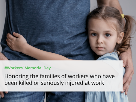 Today is Workers' Memorial Day.