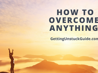 How to overcome ANYTHING