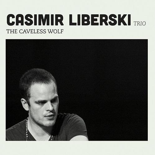"【Casimir Liberski Trio ""The Caveless Wolf""】カジミール・リベルスキ・トリオ『ザ・ケイヴレス・ウルフ』"