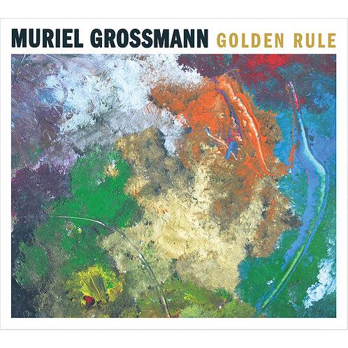 "【Muriel Grossmann ""Golden Rule""】ムリエル・グロスマン『ゴールデン・ルール』"