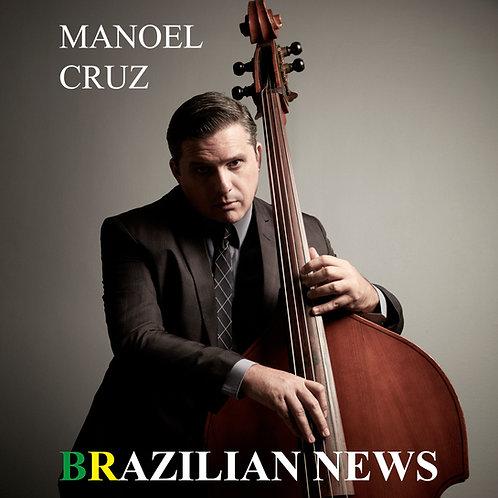 "【Manoel Cruz ""Brazilian News""】マノエル・クルーズ『ブラジリアン・ニュース』"