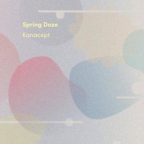 "【Kanacept ""Spring Doze""】カナセプト『スプリング・ドーズ』"