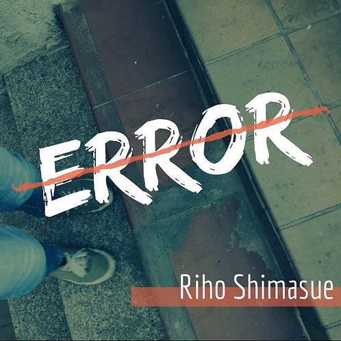 """【Riho Shimasue """"Error""""】島居里帆『エラー』"""