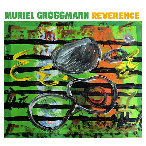 "【Muriel Grossmann ""Reverence""】ムリエル・グロスマン『レヴァレンス』"