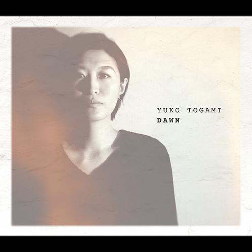 """【Yuko Togami """"Dawn""""】戸上優子『ドーン』"""