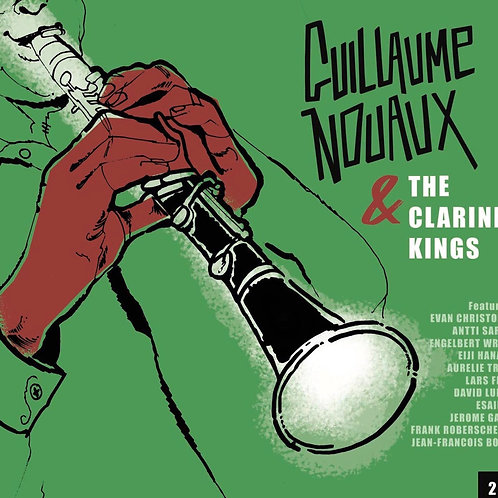 "【""GUILLAUME NOUAUX & The Clarinet Kings""】『ギヨーム・ヌオー&ザ・クラリネット・キングス』"