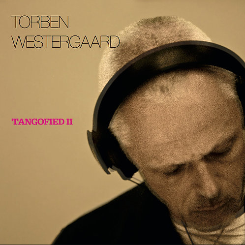 "【Torben Westergaard ""Tangofied II""】トーベン・ヴェスタゴー『タンゴファイド II』"