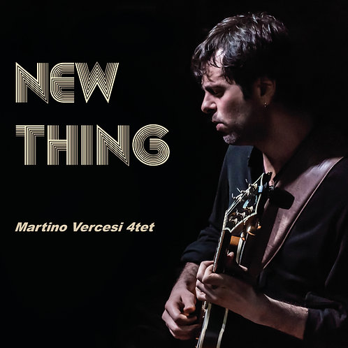 "【Martino Vercesi ""New Thing""】マルティーノ・ヴェルチェージ『ニュー・シング』"