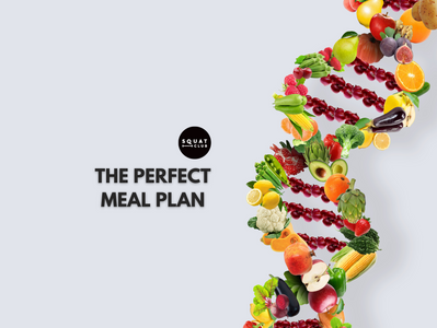 The Perfect Meal Plan!