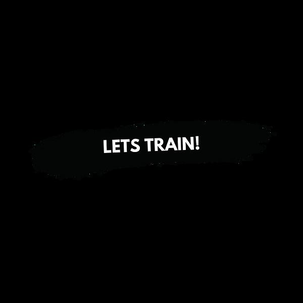 LETS TRAIN!.png