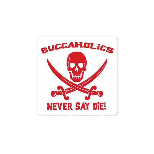 Buccaholics Never Say Die Bubble-free stickers