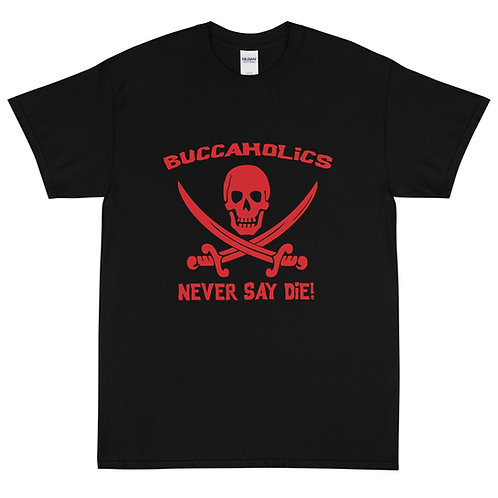 Buccaholics Never Say Die Short Sleeve T-Shirt Mens