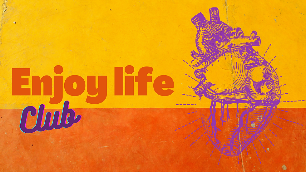 Enjoy life.png