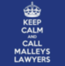 Keep calm and call Malleys Lawyers small