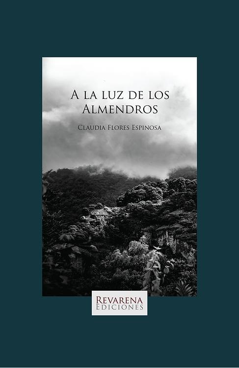 A la luz de los almendros, de Claudia Flores Espinosa