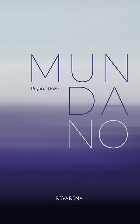 Mundano, de Regina Roze