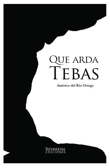Que arda Tebas, de Américo del Río Ortega