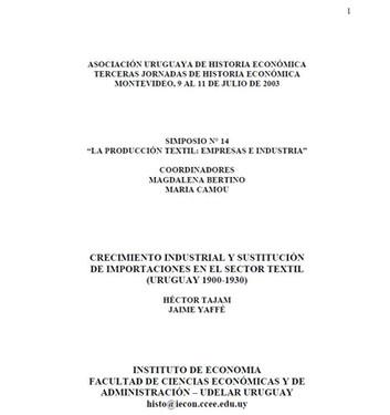 CRECIMIENTO INDUSTRIAL Y SUSTITUCIÓN DE IMPORTACIONES EN EL SECTOR TEXTIL (URUGUAY 1900-1930)
