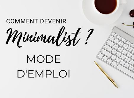 Devenir Minimalist : Mode d'emploi