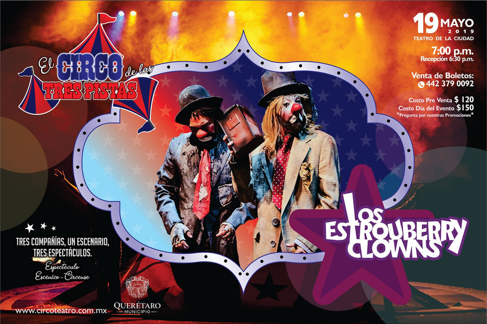 Los Estrouberry Clowns / Circo de las Tres Pistas 2019