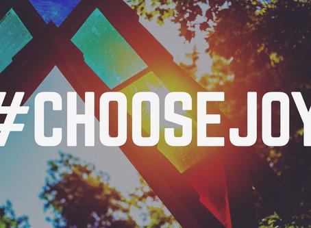 Choose Joy, every time
