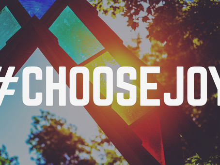 Choose Joy, every time