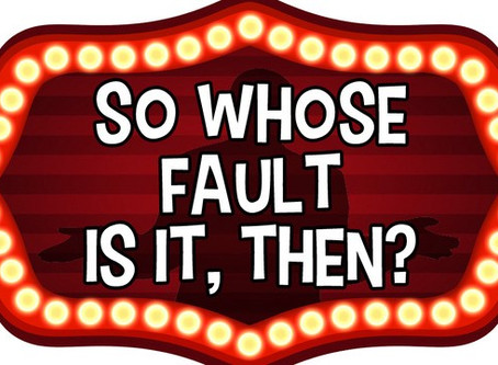 Who's fault is it anyway?