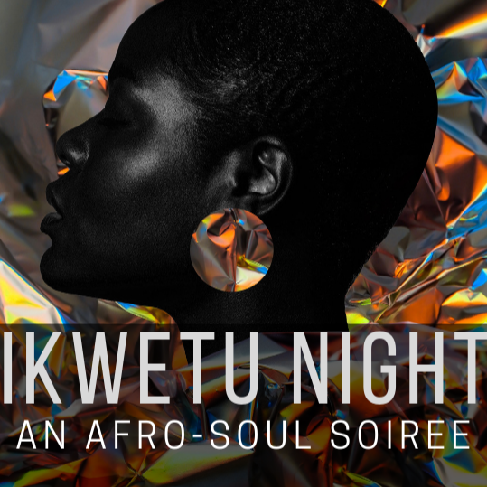 KIKWETU NIGHTS   AN AFRO-SOUL SOIREE