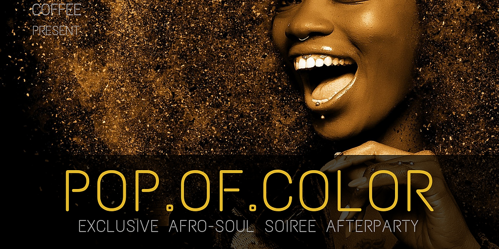 POP.OF.COLOR | Exclusive Afro-Soul Soiree After-Party