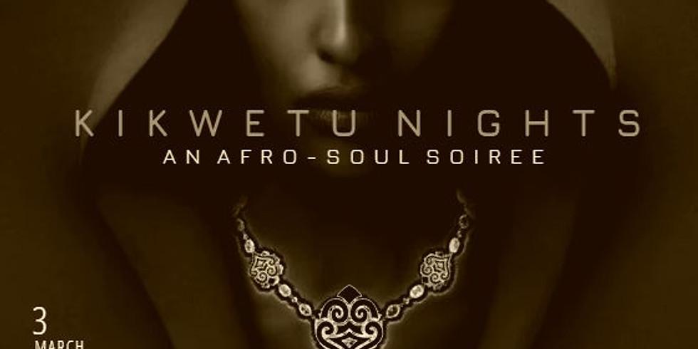 KIKWETU NIGHTS | AN AFRO-SOUL SOIREE (1)