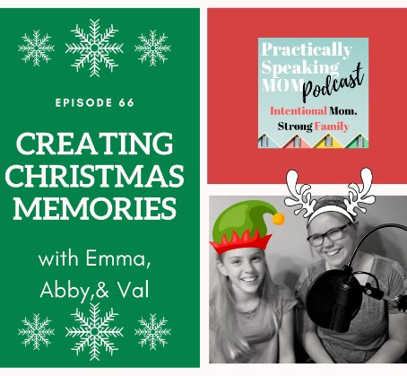 Podcast & Blog: Making Christmas FUN, Bonding, Meaningful, and Tasty too!
