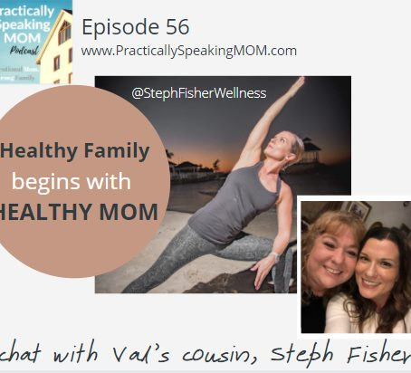 Healthy Family begins with Healthy Mom, Podcast Episode #56