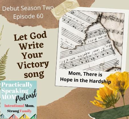 Podcast & Blog: Let God Write Your Victory Song, episode 60