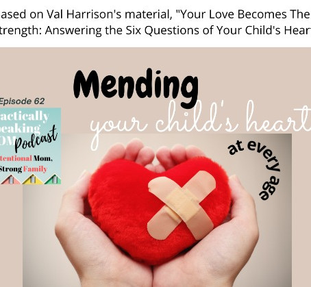 Podcast & Blog: Mending Your Child's Heart at every age, episode 62