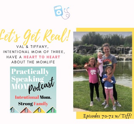 Let's Get Real! Val & Tiff have a Heart to Heart about the MOMlife, part 1of 3