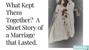 """What was the """"Secret Sauce"""" that Held Them Together? Here's a short story of a marriage that lasted."""