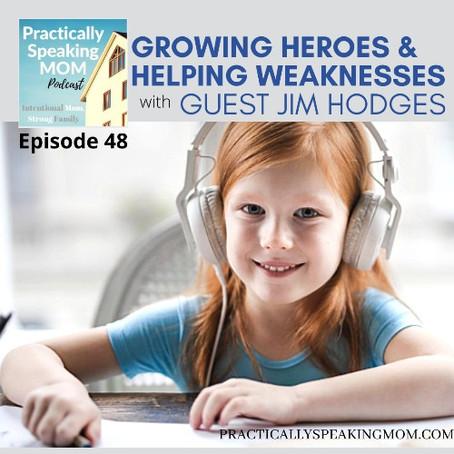Growing Heroes & Helping Weaknesses - the positive habit of audio adventures w/ guest Jim Hodges