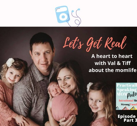A Heart to Heart with Val & Tiff on the Momlife: Personality Parenting, Episode 73