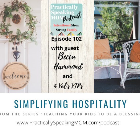 """Simplifying Hospitality, """"Teaching Your Kids to BE A BLESSING"""" Series - Episode 102"""