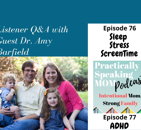 Listener Q&A with Dr. Amy Barfield, Part 1: Screens, Stress, Sleep. Episode 76 & Guest Post on Sleep