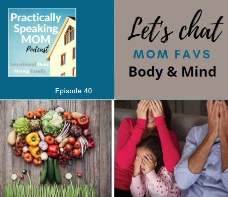 Podcast & Blog: Mom Favs for a Healthy Family - Body and Mind