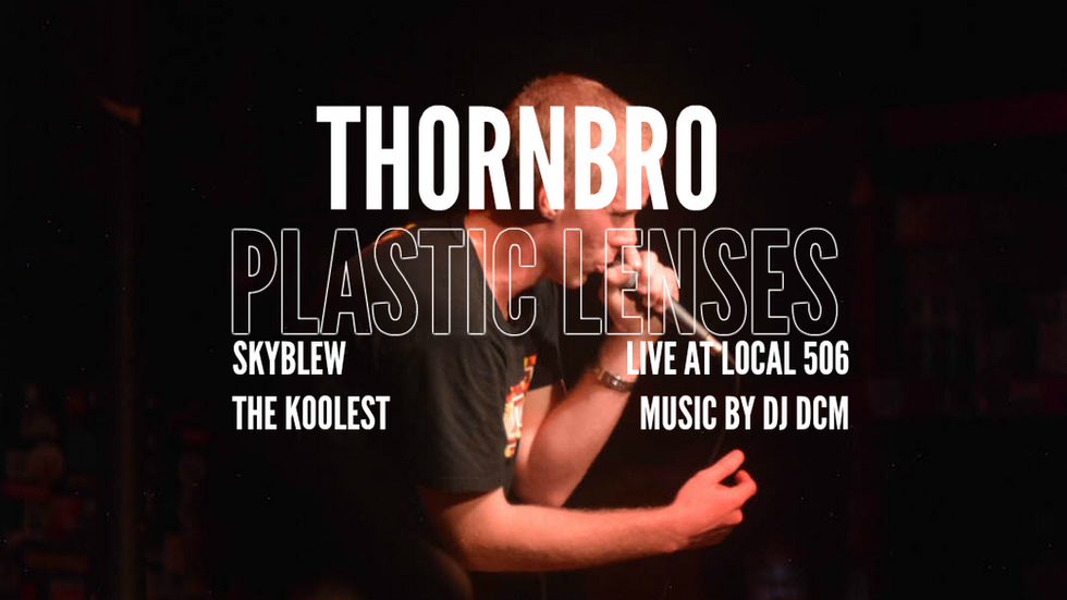 "Thornbro: ""Plastic Lenses"" @ Local 506 [PHOTOS]"